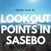 Lookout Points (Sasebo, Japan) Travel VLOG 02