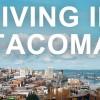 Living in Tacoma, WA
