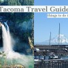 Fun Things to do in Tacoma!    Tacoma Travel Guide